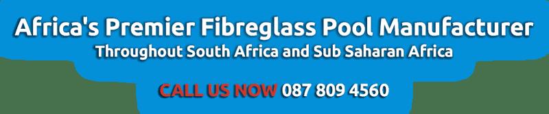 Africa's Premier Fibreglass Pool Manufacturer